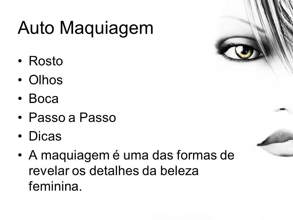 Auto Maquiagem Rosto Olhos Boca Passo a Passo Dicas A maquiagem é uma das formas de revelar os detalhes da beleza feminina.