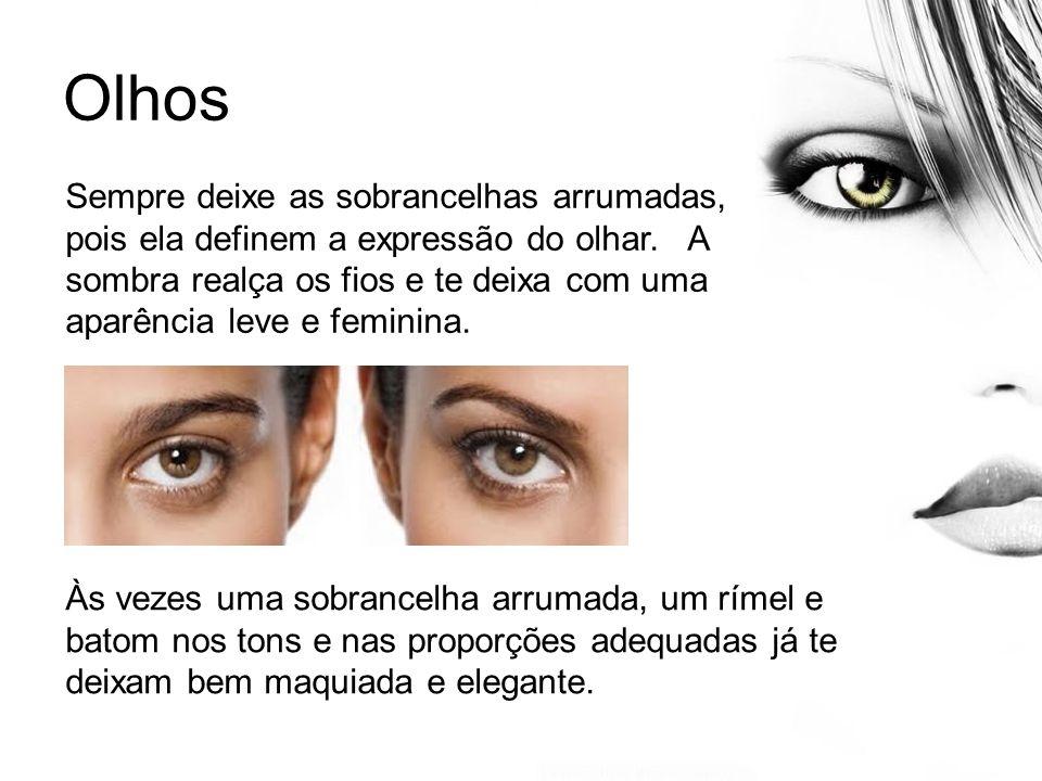 Olhos Sempre deixe as sobrancelhas arrumadas, pois ela definem a expressão do olhar. A sombra realça os fios e te deixa com uma aparência leve e femin