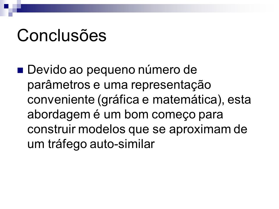 Referências The Pseudo Self-Similar Traffic Model: Application and Validation, Khayari, R.