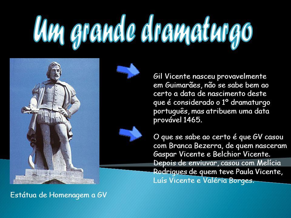 Gil Vicente nasceu provavelmente em Guimarães, não se sabe bem ao certo a data de nascimento deste que é considerado o 1º dramaturgo português, mas atribuem uma data provável 1465.