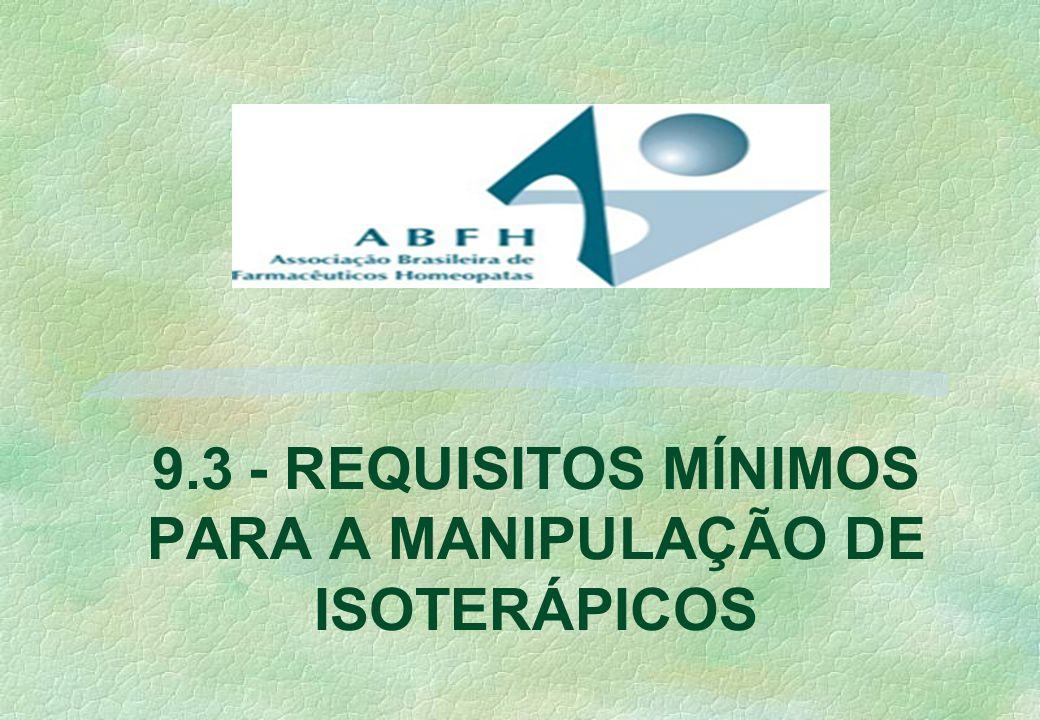 9.3- REQUISITOS MÍNIMOS PARA A MANIPULAÇÃO DE ISOTERÁPICOS