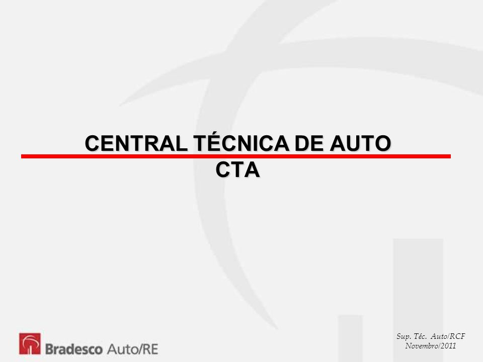 Sup. Téc. Auto/RCF Novembro/2011 CENTRAL TÉCNICA DE AUTO CTA