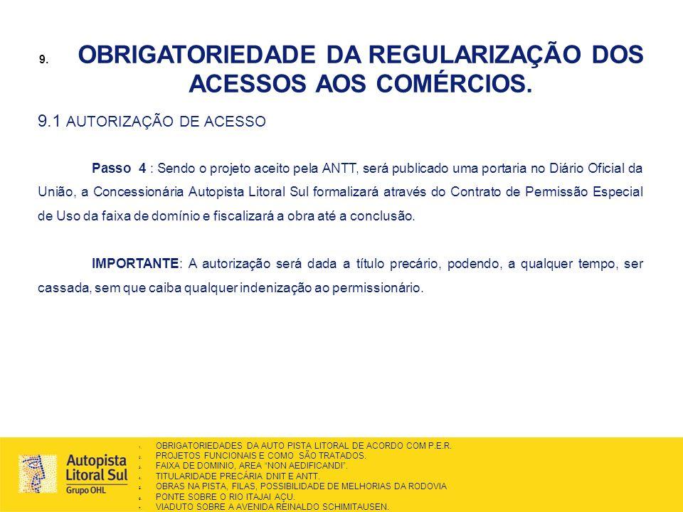 9.1 AUTORIZAÇÃO DE ACESSO Passo 4 : Sendo o projeto aceito pela ANTT, será publicado uma portaria no Diário Oficial da União, a Concessionária Autopis