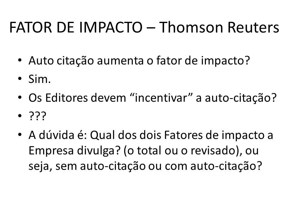 FATOR DE IMPACTO – Thomson Reuters Auto citação aumenta o fator de impacto.