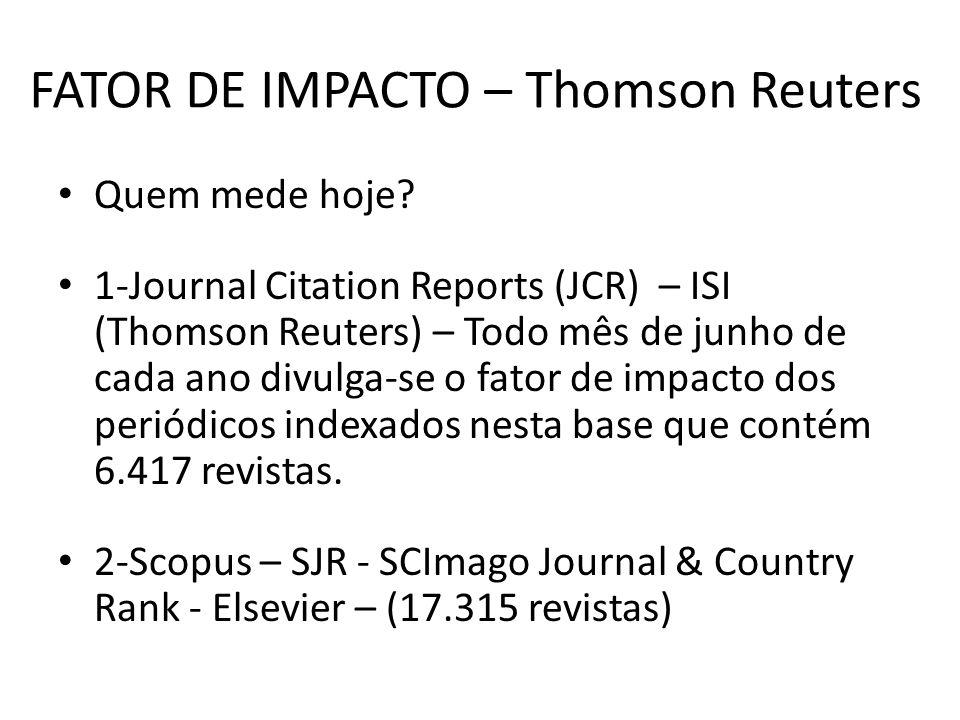 FATOR DE IMPACTO – Thomson Reuters Quem mede hoje.