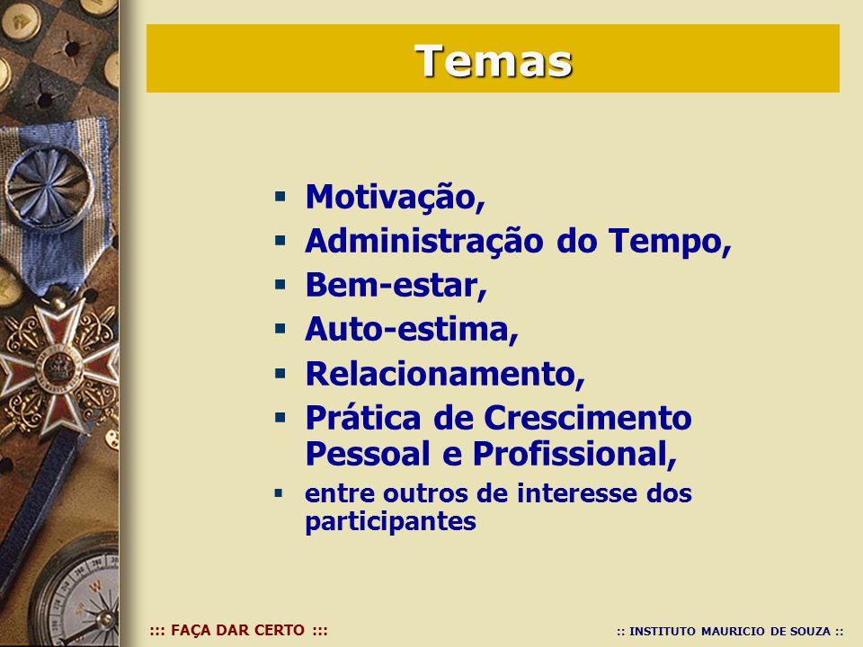 ::: FAÇA DAR CERTO ::: :: INSTITUTO MAURICIO DE SOUZA :: Garimpeiro Empreendedor Juiz Guerreiro Moscas...