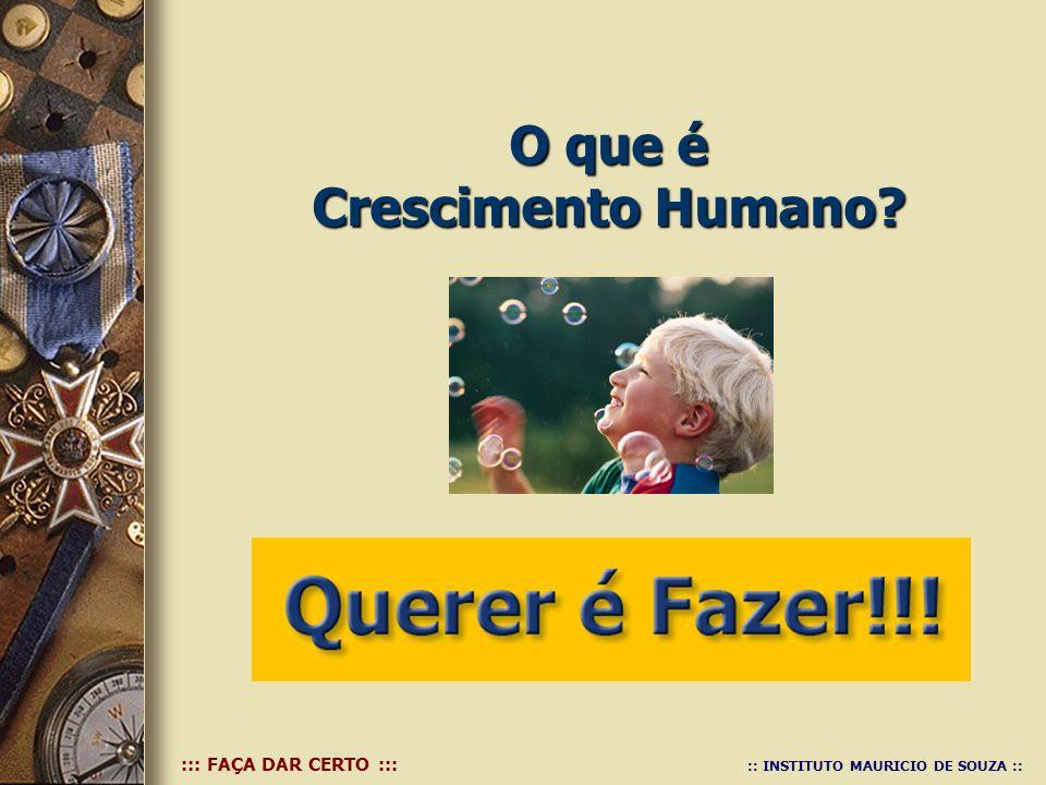 ::: FAÇA DAR CERTO ::: :: INSTITUTO MAURICIO DE SOUZA :: O que é Crescimento Humano?