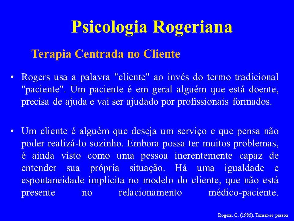 Psicologia Rogeriana Rogers usa a palavra