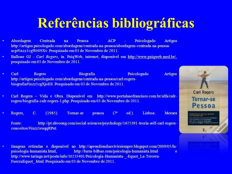 Referências bibliográficas Abordagem Centrada na Pessoa - ACP - Psicologado Artigos http://artigos.psicologado.com/abordagens/centrada-na-pessoa/abord