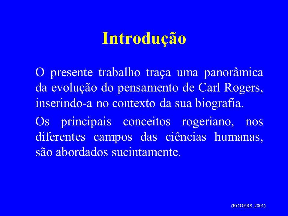 Psicologia Rogeriana O Self não é uma entidade estável, imutável, entretanto, observado num dado momento, parece ser estável.