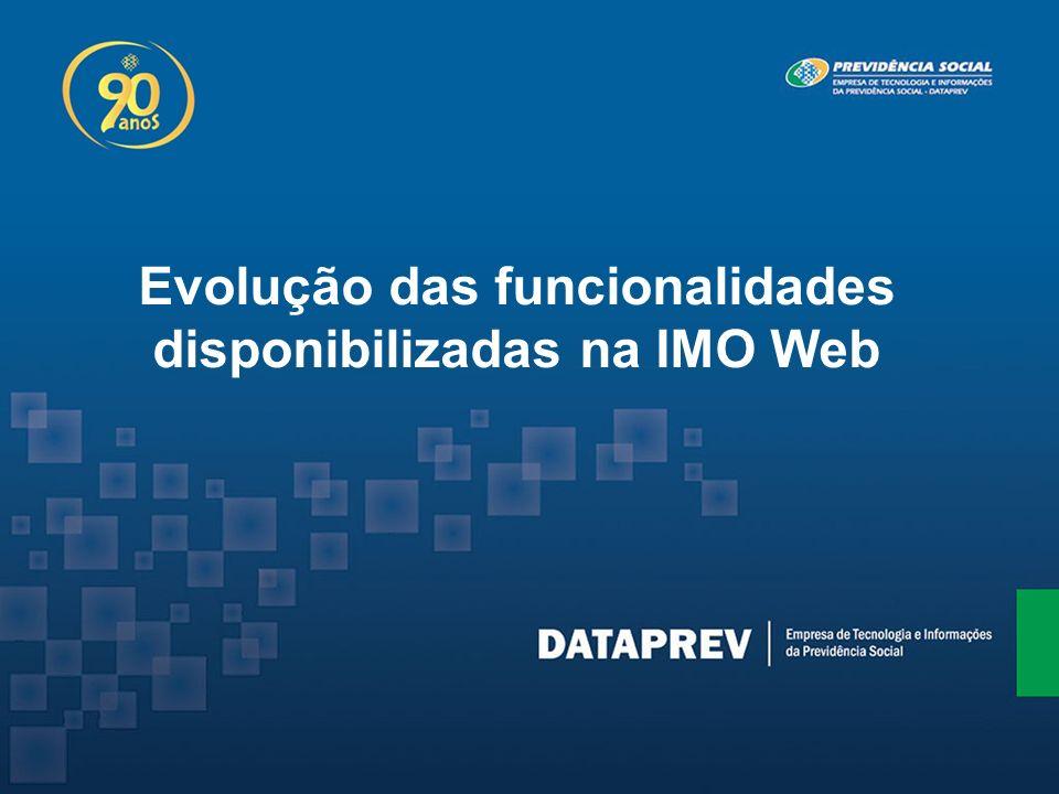 Evolução das funcionalidades disponibilizadas na IMO Web