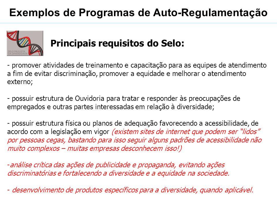Exemplos de Programas de Auto-Regulamentação Principais requisitos do Selo: - promover atividades de treinamento e capacitação para as equipes de aten