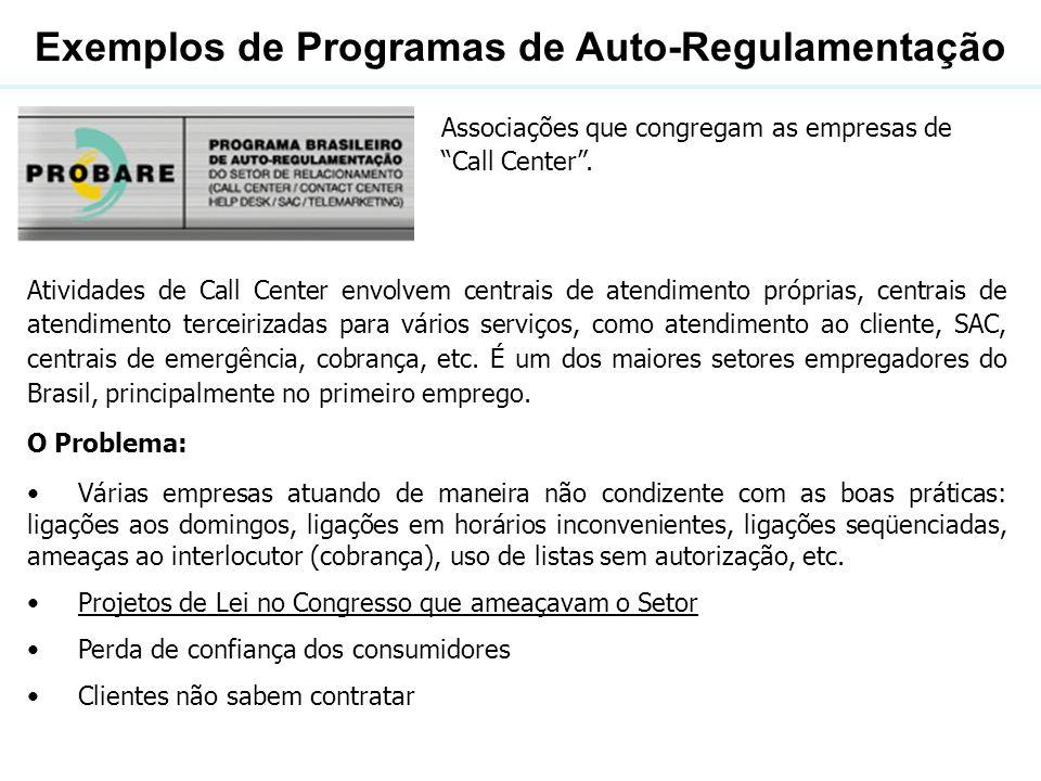 Exemplos de Programas de Auto-Regulamentação Atividades de Call Center envolvem centrais de atendimento próprias, centrais de atendimento terceirizada