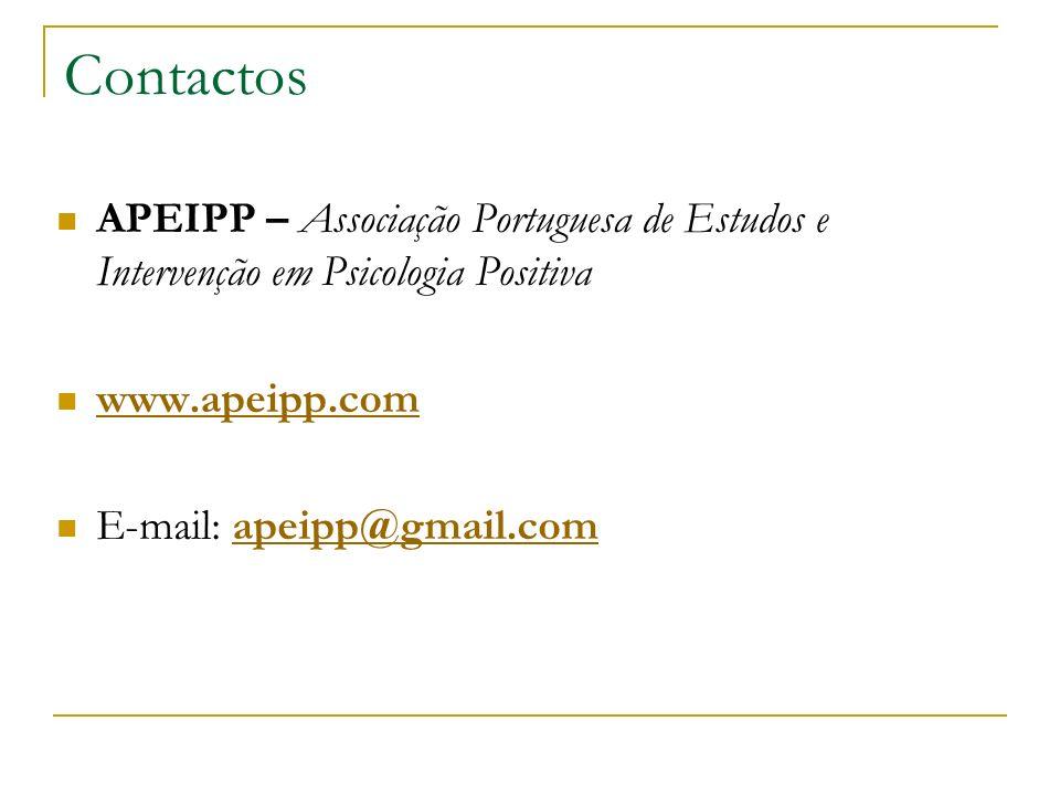 Contactos APEIPP – Associação Portuguesa de Estudos e Intervenção em Psicologia Positiva www.apeipp.com E-mail: apeipp@gmail.comapeipp@gmail.com