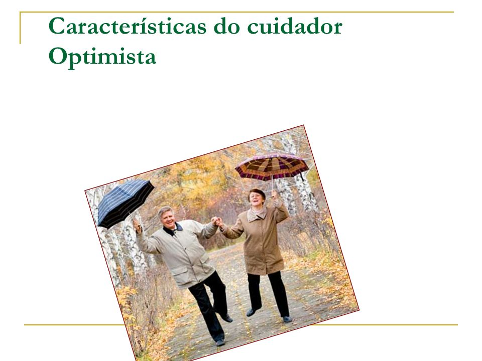 Características do cuidador Optimista