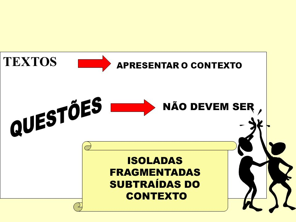TEXTOS APRESENTAR O CONTEXTO NÃO DEVEM SER ISOLADAS FRAGMENTADAS SUBTRAÍDAS DO CONTEXTO