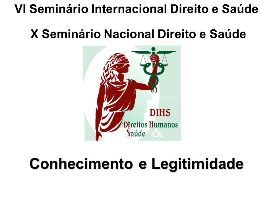 VI Seminário Internacional Direito e Saúde X Seminário Nacional Direito e Saúde Conhecimento e Legitimidade