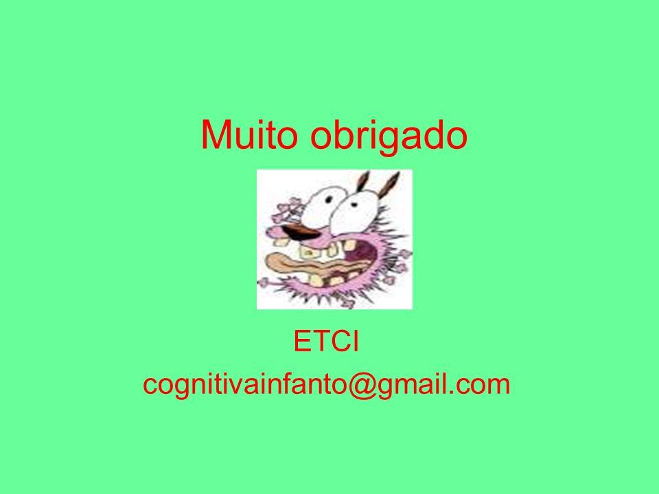 Muito obrigado ETCI cognitivainfanto@gmail.com