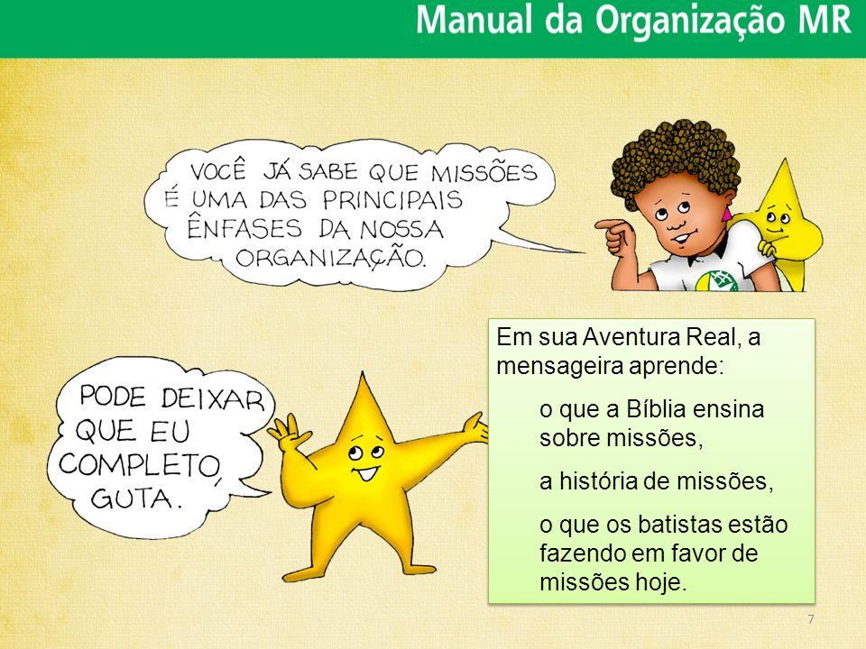 7 Em sua Aventura Real, a mensageira aprende: o que a Bíblia ensina sobre missões, a história de missões, o que os batistas estão fazendo em favor de