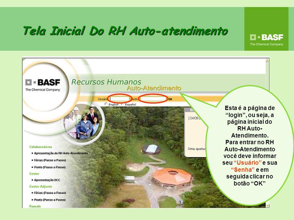 Tela Inicial Do RH Auto-atendimento Esta é a página de login, ou seja, a página inicial do RH Auto- Atendimento. Para entrar no RH Auto-Atendimento vo