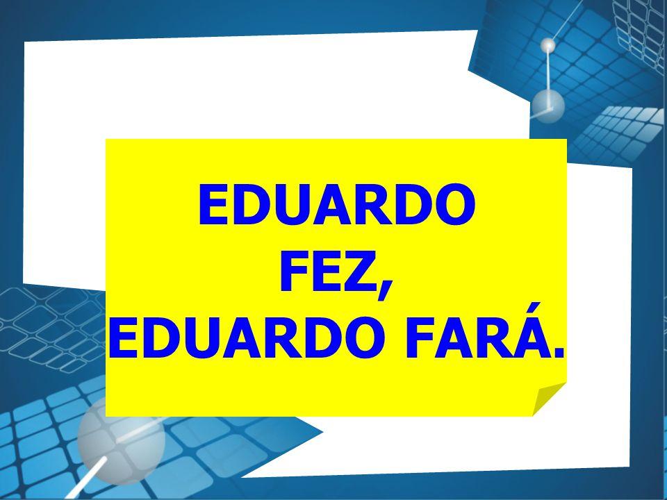 EDUARDO FEZ, EDUARDO FARÁ.