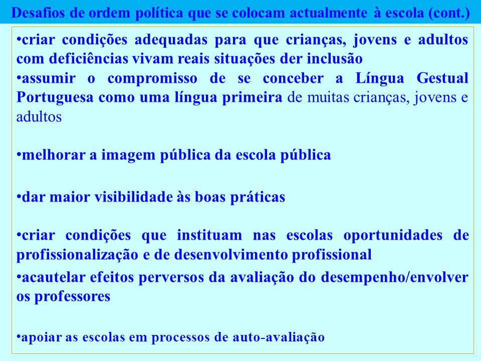 Desafios de ordem política que se colocam actualmente à escola (cont.) criar condições adequadas para que crianças, jovens e adultos com deficiências