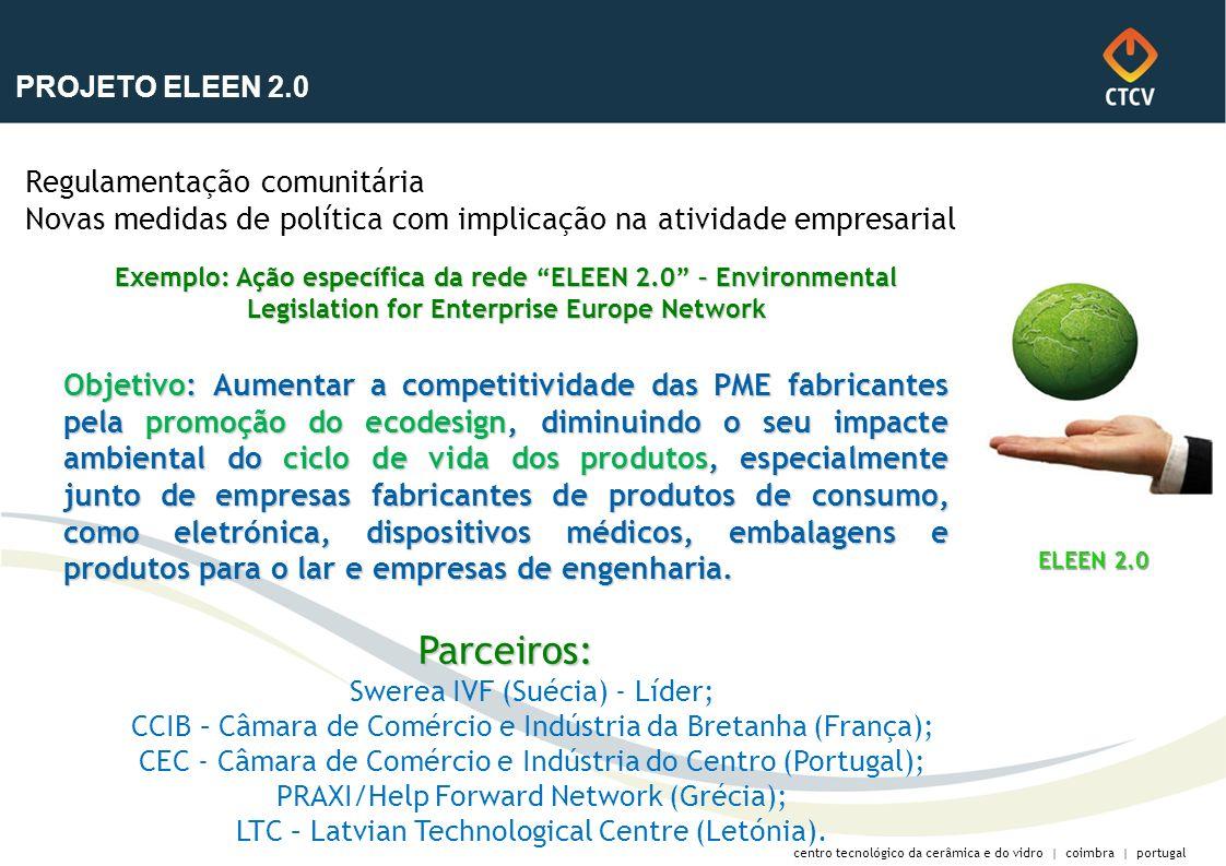 centro tecnológico da cerâmica e do vidro | coimbra | portugal Regulamentação comunitária Novas medidas de política com implicação na atividade empres