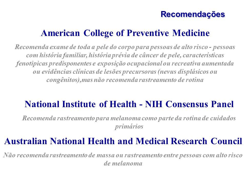 Recomendações American College of Preventive Medicine Recomenda exame de toda a pele do corpo para pessoas de alto risco - pessoas com história famili