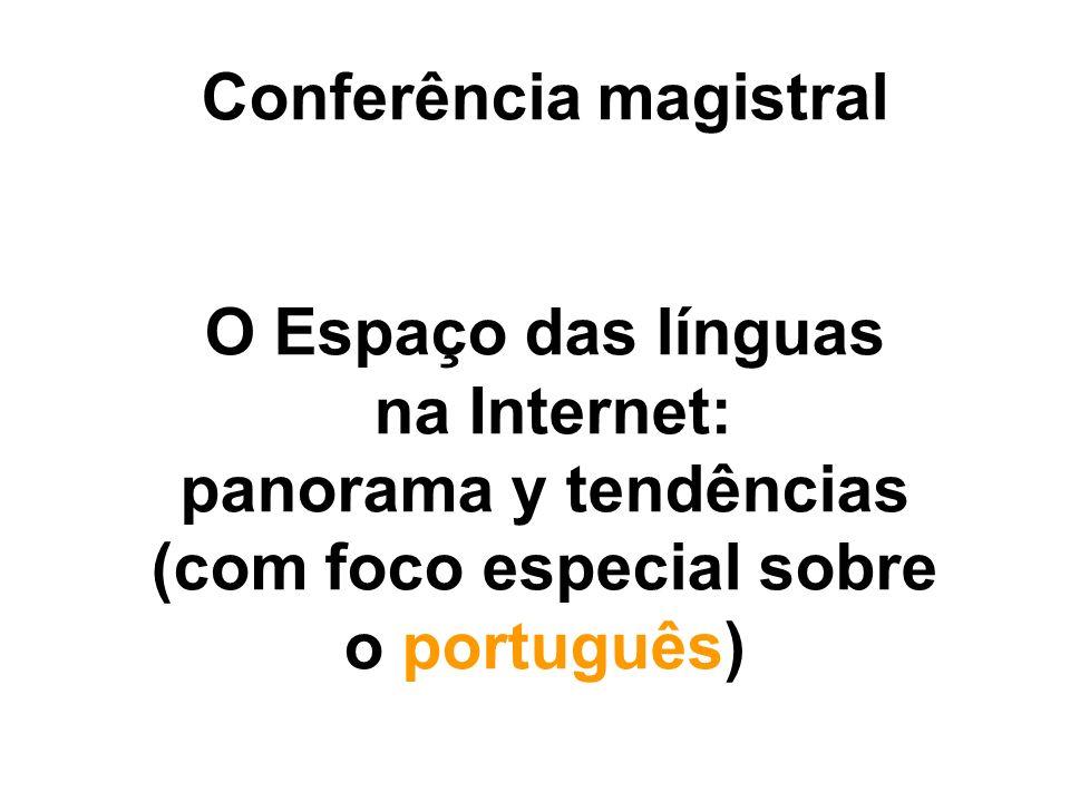 Conferência magistral O Espaço das línguas na Internet: panorama y tendências (com foco especial sobre o português)