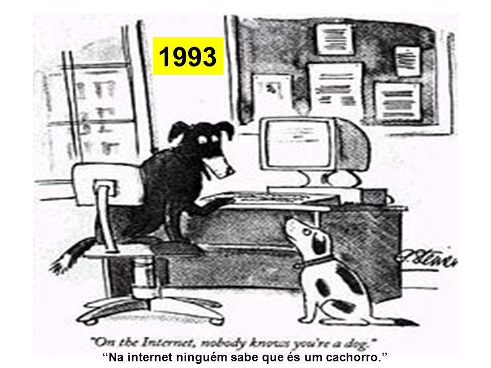 2011 Se falas inglês e és usuário da Web 2.0 não somente todo o mundo sabe que és um cachorro, mas também conhece o teu pedigree e que tipo de alimentos para cães comes.