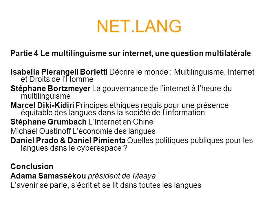 NET.LANG Partie 4 Le multilinguisme sur internet, une question multilatérale Isabella Pierangeli Borletti Décrire le monde : Multilinguisme, Internet