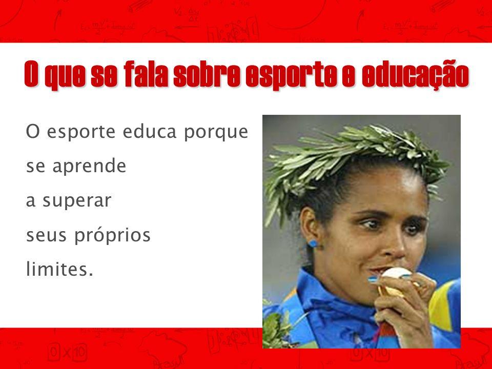 O que se fala sobre esporte e educação O esporte educa porque promove a tolerância e o respeito ao próximo.