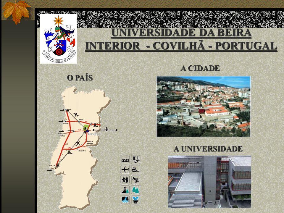 UNIVERSIDADE DA BEIRA INTERIOR - COVILHÃ - PORTUGAL O PAÍS A CIDADE A UNIVERSIDADE