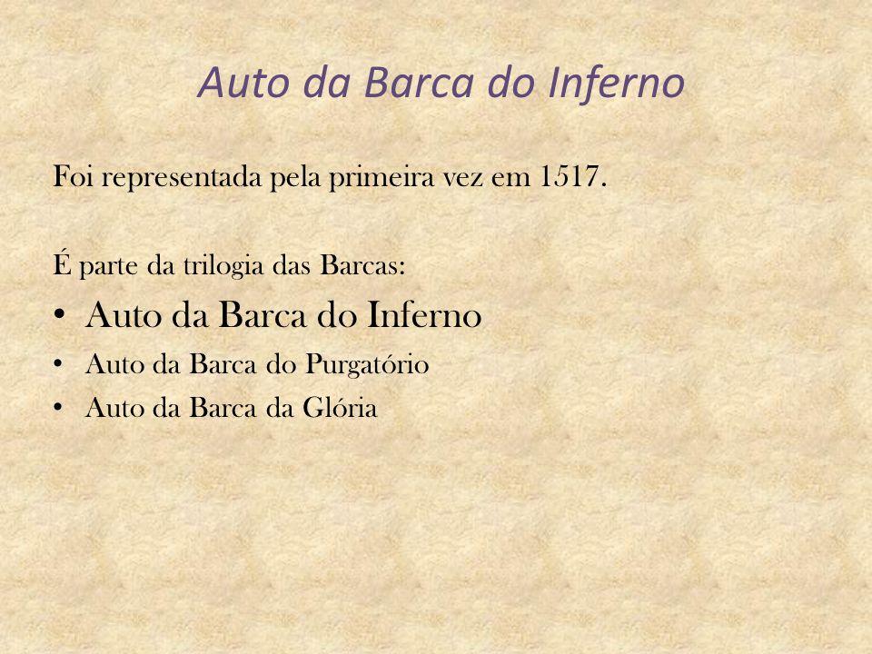 Auto da Barca do Inferno Foi representada pela primeira vez em 1517.