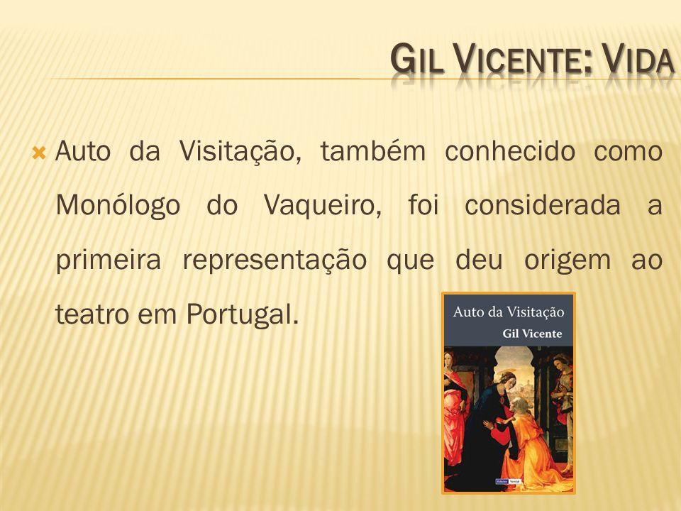 Auto da Visitação, também conhecido como Monólogo do Vaqueiro, foi considerada a primeira representação que deu origem ao teatro em Portugal.