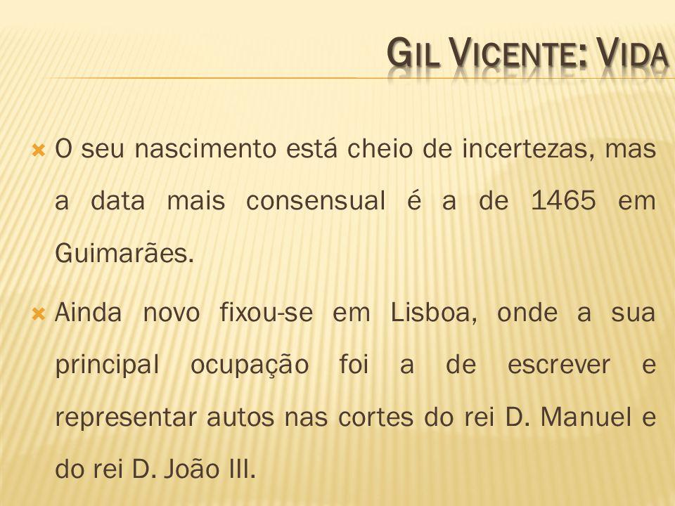 Monólogo do vaqueiro (1502) Auto Pastoril Castelhano (1502) Auto da Alma (1508) Auto da Índia (1509) Auto da Fé (1510) Auto da Fama (1516)