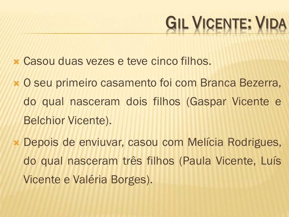 Gil Vicente utiliza na sua obra uma grande quantidade de personagens extraídas da sociedade portuguesa da altura (cigana, camponesa, marinheiros,…) e outras que personificam o bem e o mal (fada, demónio).
