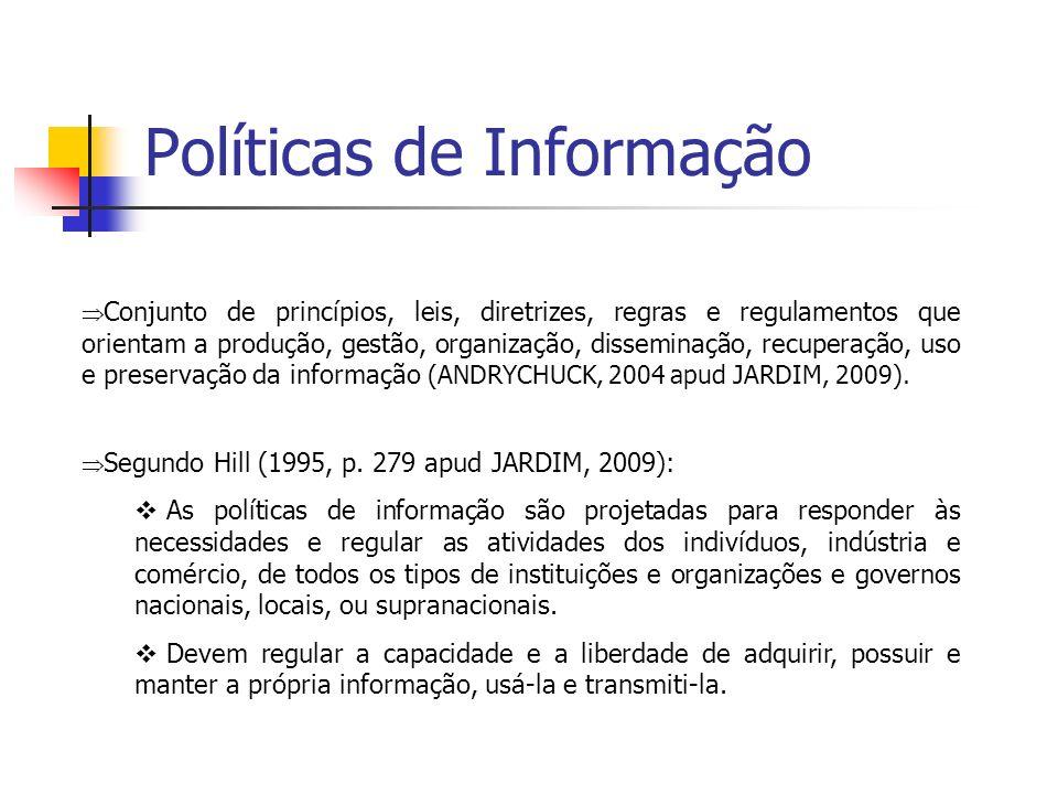 Políticas de Informação Conjunto de princípios, leis, diretrizes, regras e regulamentos que orientam a produção, gestão, organização, disseminação, re