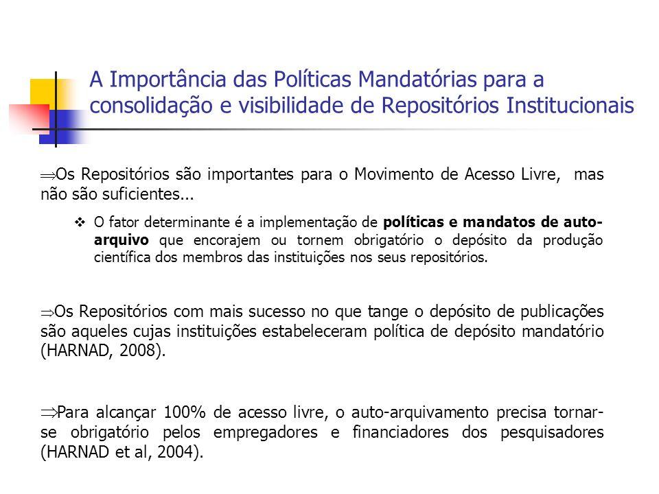 A Importância das Políticas Mandatórias para a consolidação e visibilidade de Repositórios Institucionais Os Repositórios são importantes para o Movim