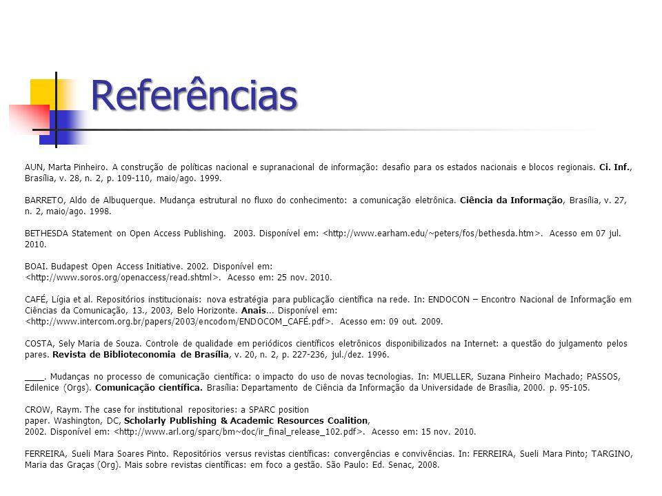 Referências AUN, Marta Pinheiro. A construção de políticas nacional e supranacional de informação: desafio para os estados nacionais e blocos regionai
