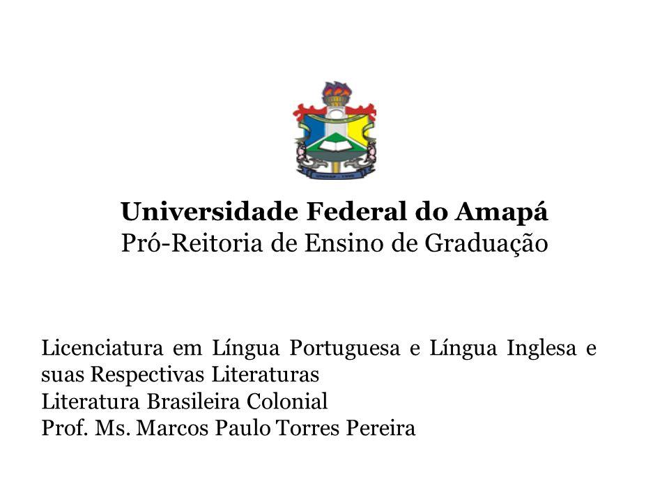 Universidade Federal do Amapá Pró-Reitoria de Ensino de Graduação Licenciatura em Língua Portuguesa e Língua Inglesa e suas Respectivas Literaturas Li