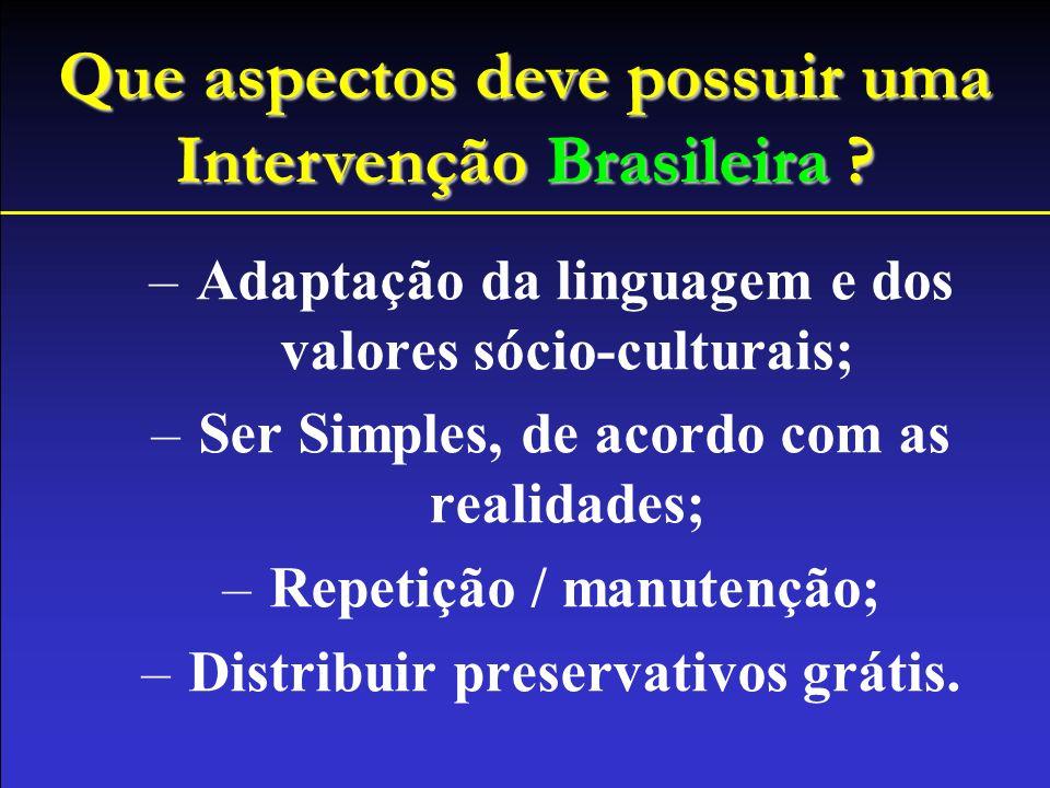 – Adaptação da linguagem e dos valores sócio-culturais; – Ser Simples, de acordo com as realidades; – Repetição / manutenção; – Distribuir preservativ