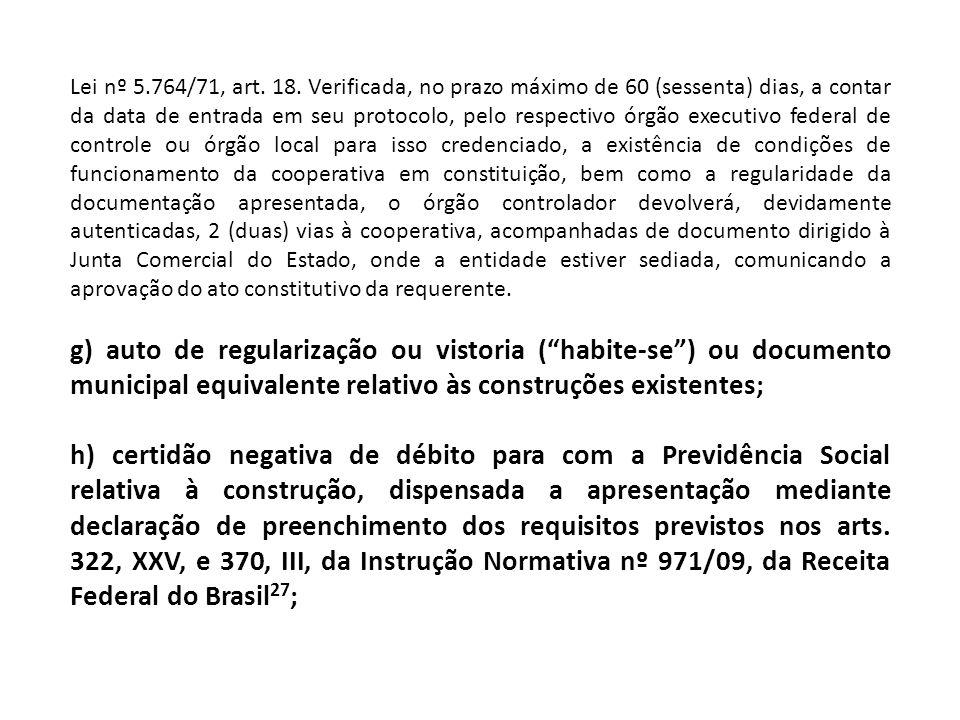 Lei nº 5.764/71, art. 18. Verificada, no prazo máximo de 60 (sessenta) dias, a contar da data de entrada em seu protocolo, pelo respectivo órgão execu