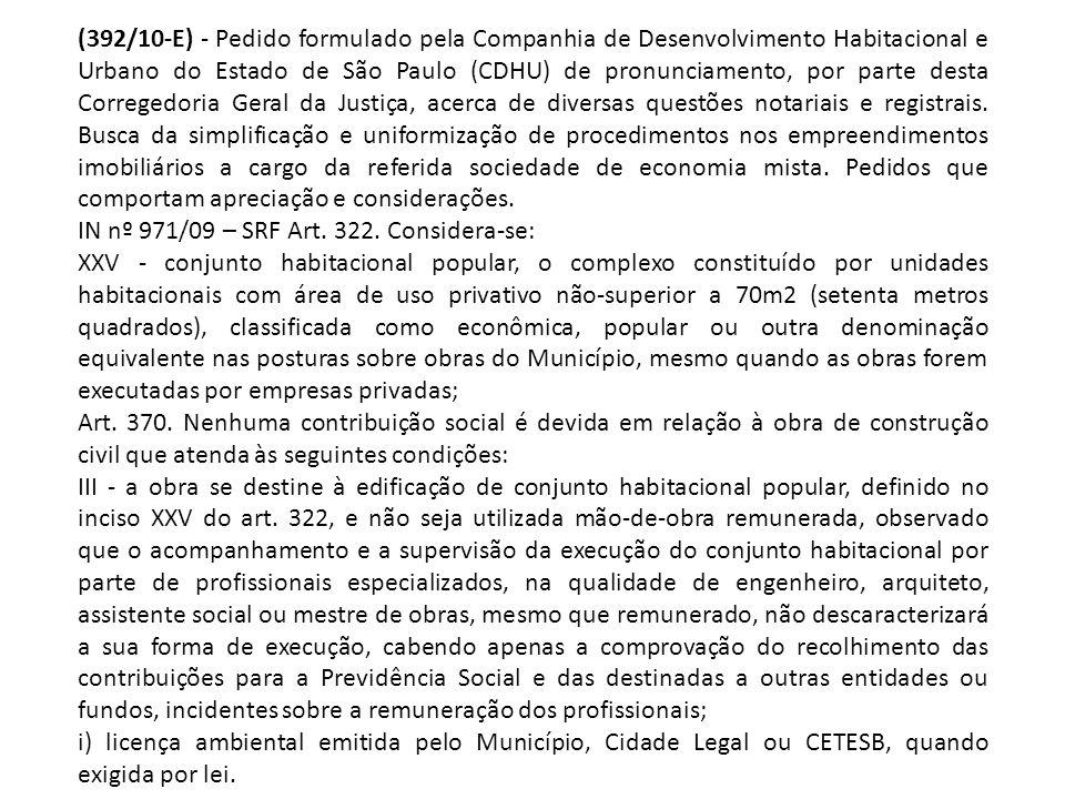 (392/10-E) - Pedido formulado pela Companhia de Desenvolvimento Habitacional e Urbano do Estado de São Paulo (CDHU) de pronunciamento, por parte desta