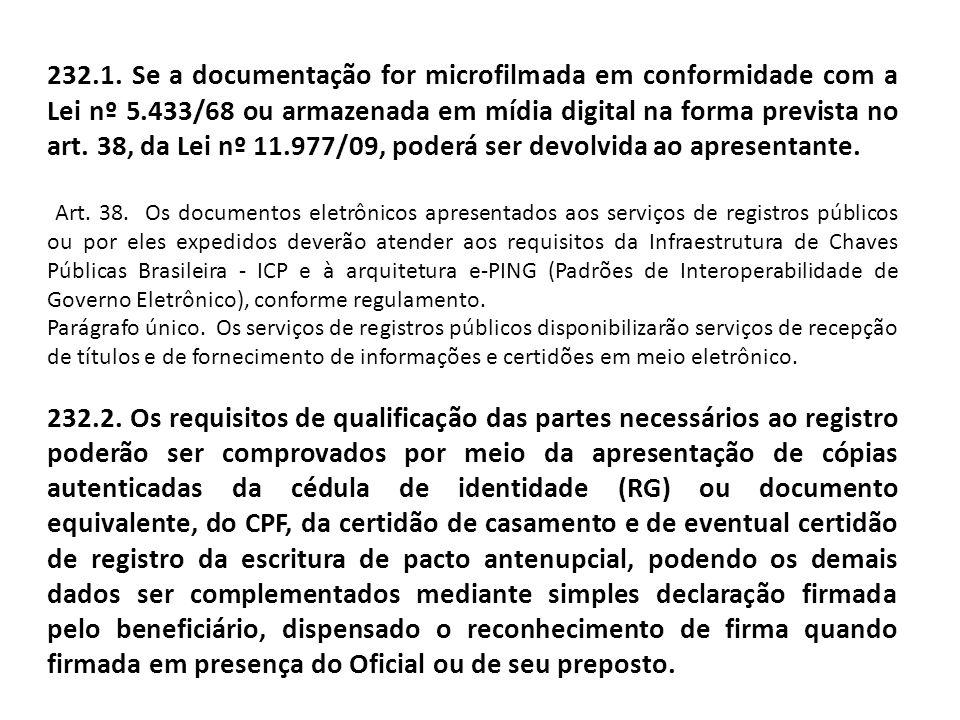 232.1. Se a documentação for microfilmada em conformidade com a Lei nº 5.433/68 ou armazenada em mídia digital na forma prevista no art. 38, da Lei nº