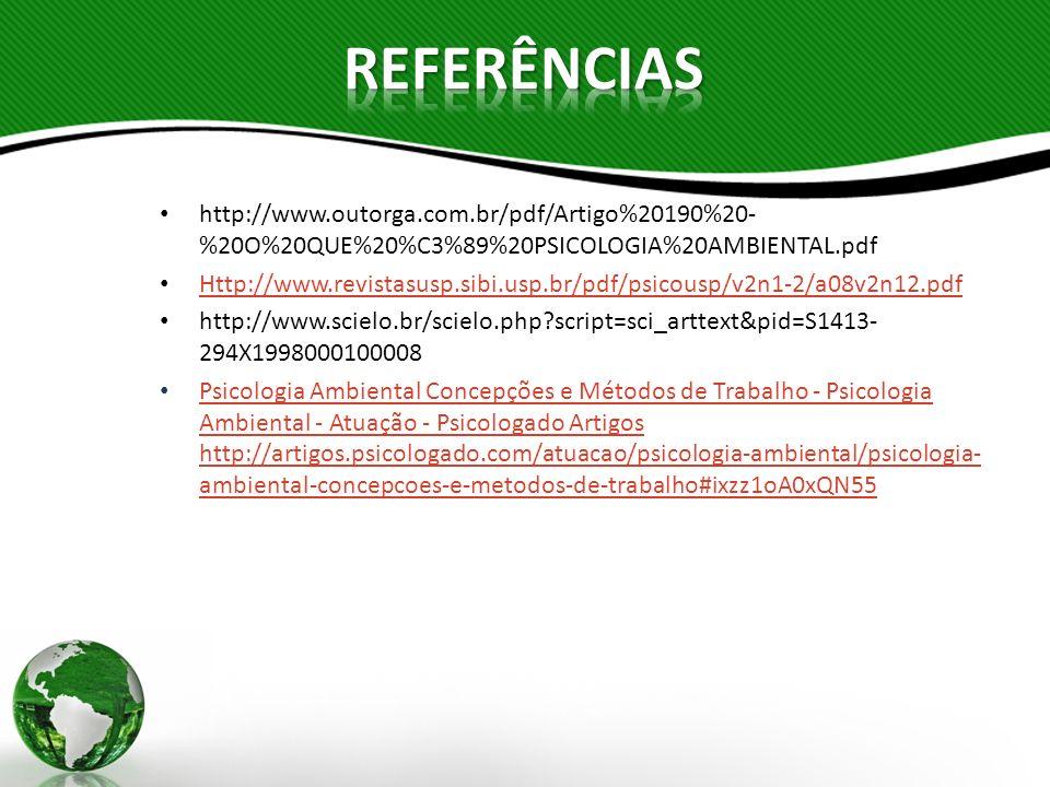 http://www.outorga.com.br/pdf/Artigo%20190%20- %20O%20QUE%20%C3%89%20PSICOLOGIA%20AMBIENTAL.pdf Http://www.revistasusp.sibi.usp.br/pdf/psicousp/v2n1-2