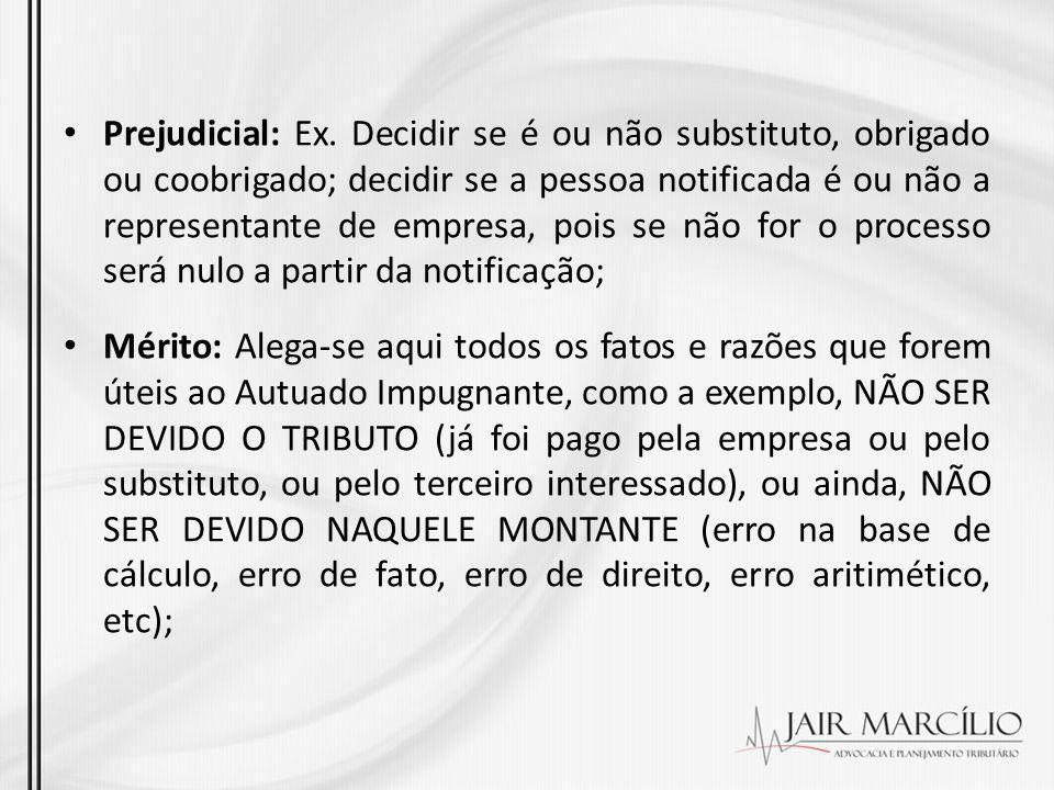 Prejudicial: Ex. Decidir se é ou não substituto, obrigado ou coobrigado; decidir se a pessoa notificada é ou não a representante de empresa, pois se n
