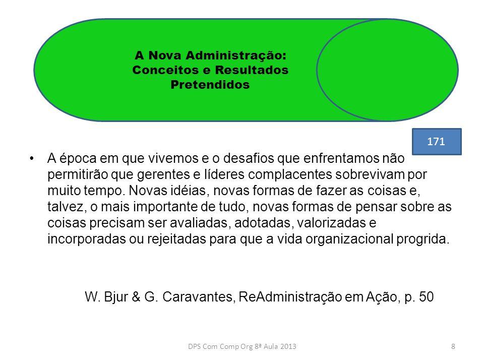 É importante que, logo de início, esclareçamos o conceito da Nova Administração ou ReAdministração, como a temos chamado.
