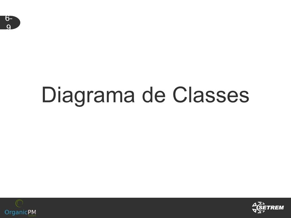 Diagrama de Classes 6- 9