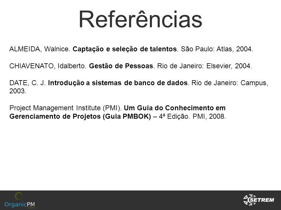 Referências ALMEIDA, Walnice. Captação e seleção de talentos. São Paulo: Atlas, 2004. CHIAVENATO, Idalberto. Gestão de Pessoas. Rio de Janeiro: Elsevi